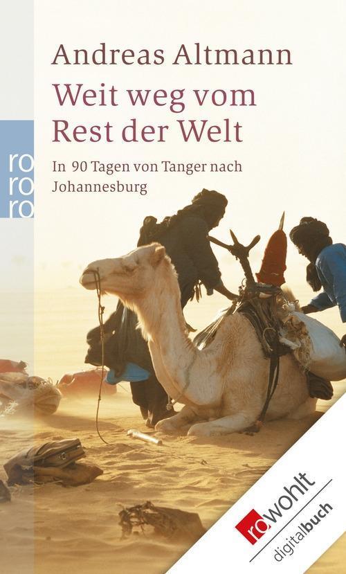 Weit weg vom Rest der Welt als eBook von Andreas Altmann