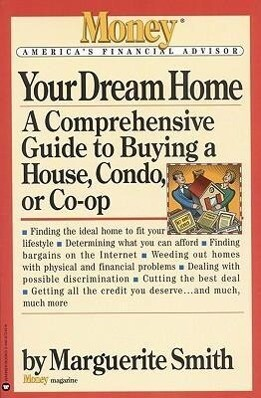 Your Dream Home: A Comprehensive Guide to Buying a House, Condo, or Co-Op als Taschenbuch