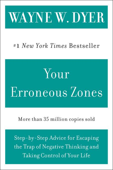 Your Erroneous Zones: Step-By-Step Advice for Escaping the Trap of Negative Thinking and Taking Control of Your Life als Taschenbuch