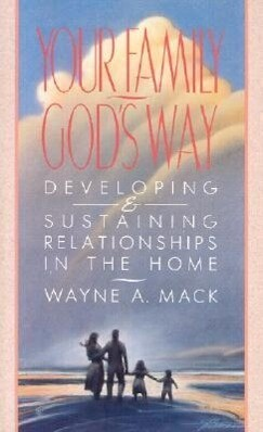 Your Family, God's Way: Developing & Sustaining Relationships in the Home als Taschenbuch