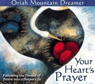 Your Heart's Prayer: Following the Thread of Desire Into a Deeper Life als Hörbuch