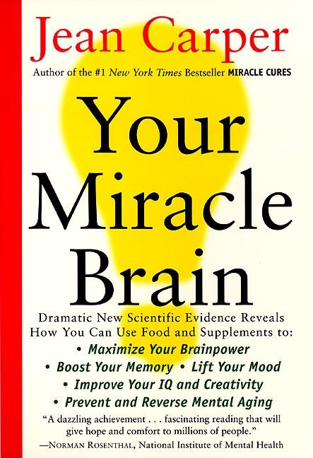 Your Miracle Brain: Maximize Your Brainpower, Boost Your Memory, Lift Your Mood, Improve Your IQ and Creativity, Prevent and Reverse Menta als Taschenbuch