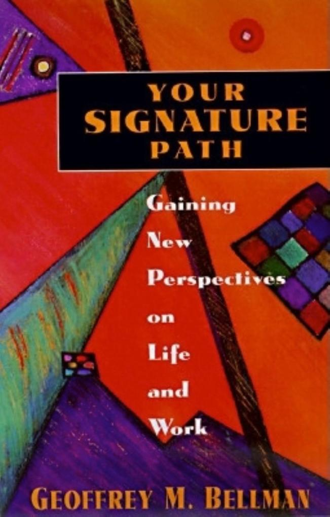 Your Signature Path: Gaining New Perspectives on Life and Work als Buch