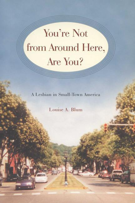 You're Not from Around Here, Are You?: A Lesbian in Small-Town America als Taschenbuch