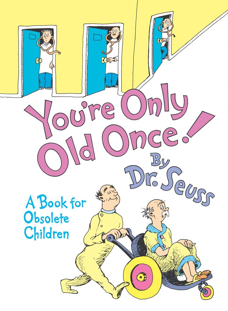 You're Only Old Once!: A Book for Obsolete Children: 30th Anniversary Edition als Buch