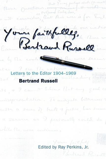 Yours Faithfully, Bertrand Russell: Letters to the Editor 1904-1969 als Buch
