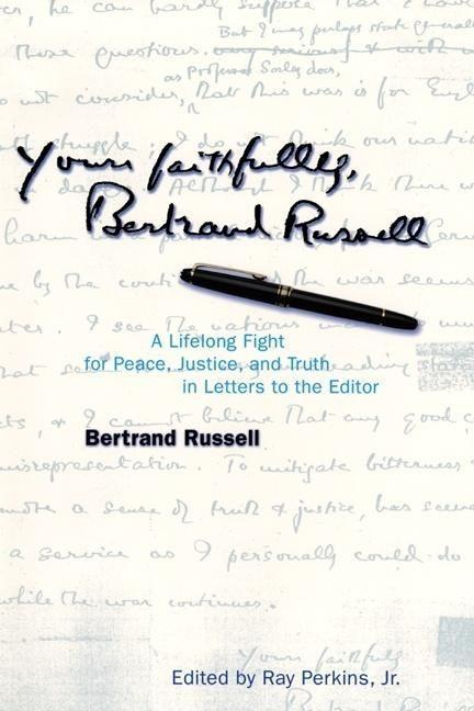 Yours Faithfully, Bertrand Russell: A Lifelong Fight for Peace, Justice, and Truth in Letters to the Editor als Taschenbuch