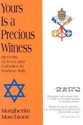 Yours is a Precious Witness: Memoirs of Jews and Catholics in Wartime Italy als Taschenbuch