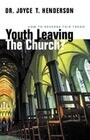 Youth Leaving the Church?: How to Reverse This Trend