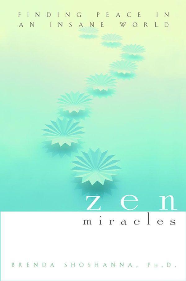 Zen Miracles: Finding Peace in an Insane World als Buch