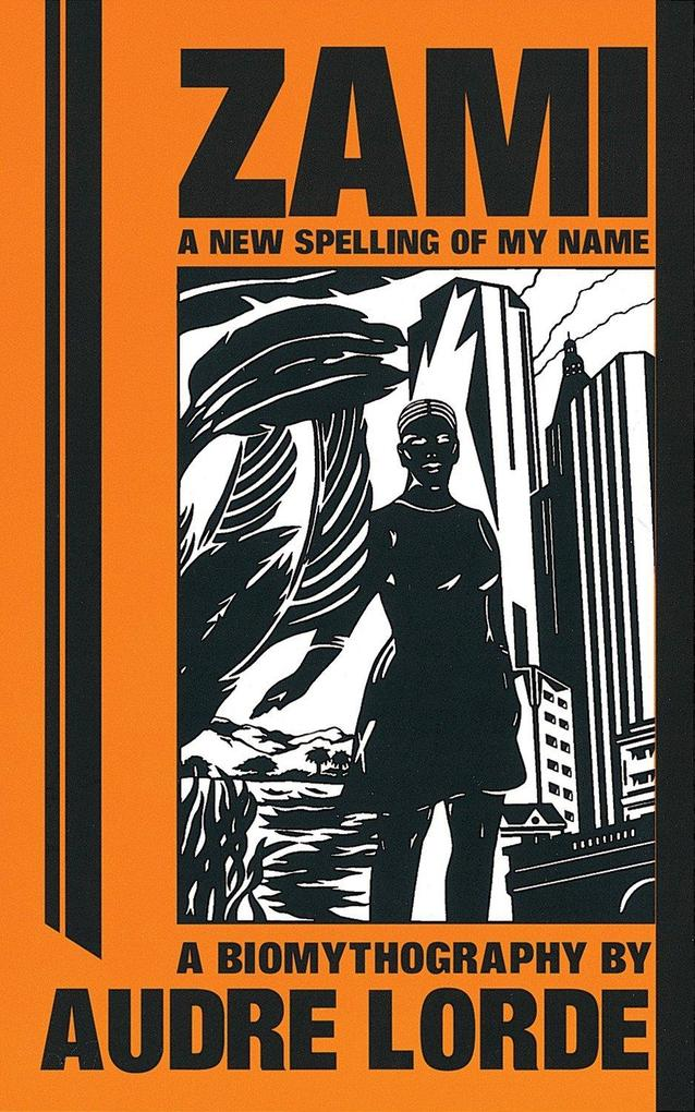 Zami: A New Spelling of My Name: A Biomythography als Taschenbuch
