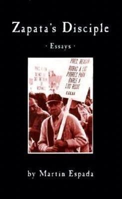 Zapata's Disciple: Essays als Taschenbuch