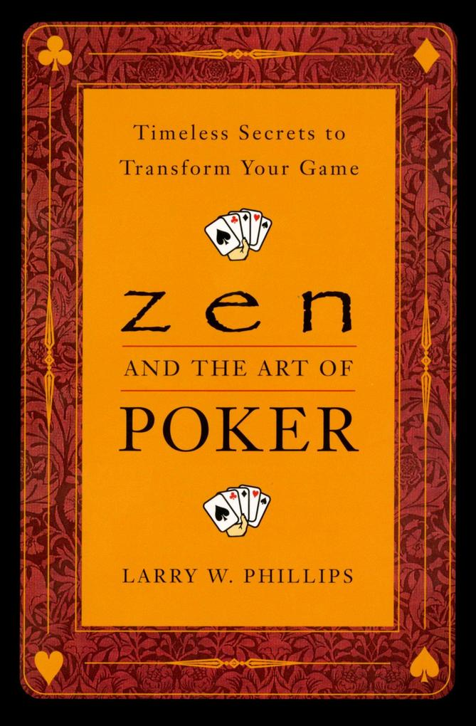 Zen and the Art of Poker: Timeless Secrets to Transform Your Game als Taschenbuch