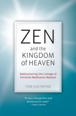 Zen and the Kingdom of Heaven: Reflections on the Tradition of Meditation in Christianity and Zen Buddhism als Taschenbuch