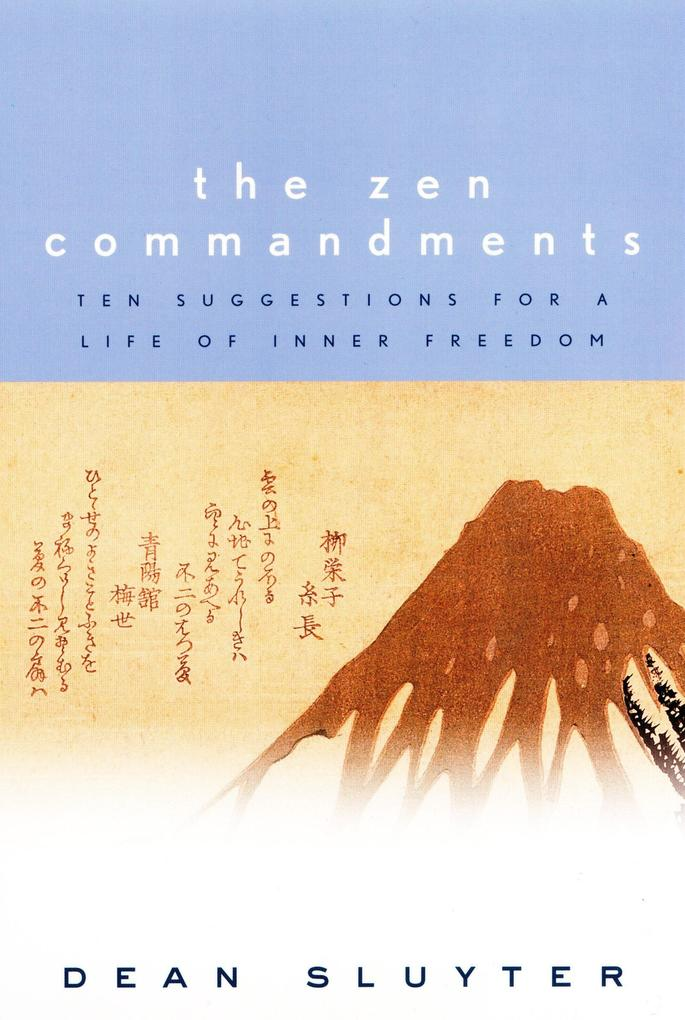 The Zen Commandments: Ten Suggestions for a Life of Inner Freedom als Taschenbuch