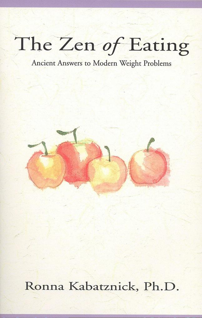 The Zen of Eating: Ancient Answers to Modern Weight Problems als Taschenbuch