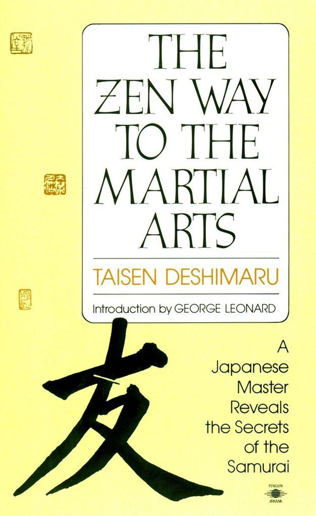 The Zen Way to Martial Arts: A Japanese Master Reveals the Secrets of the Samurai als Taschenbuch