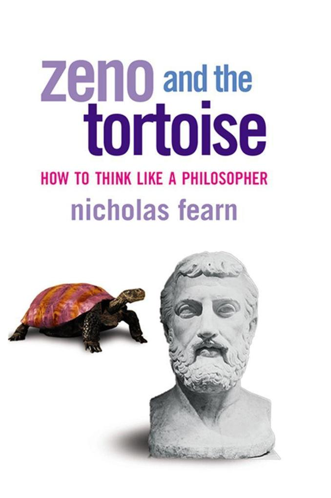 Zeno and the Tortoise: How to Think Like a Philosopher als Taschenbuch