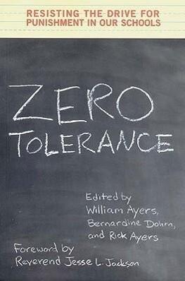 Zero Tolerance: Resisting the Drive for Punishment in Our Schools als Taschenbuch