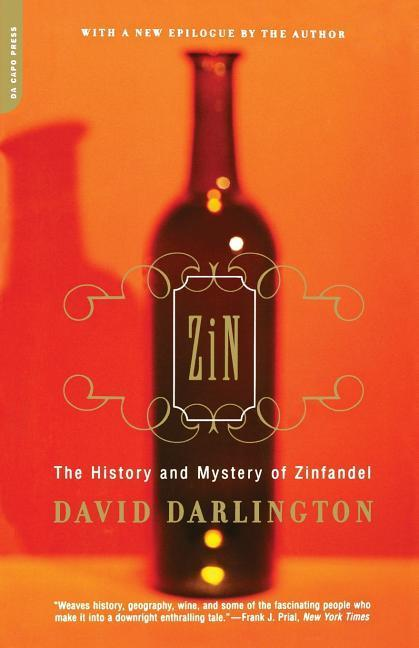 Zin: The History and Mystery of Zinfandel als Taschenbuch