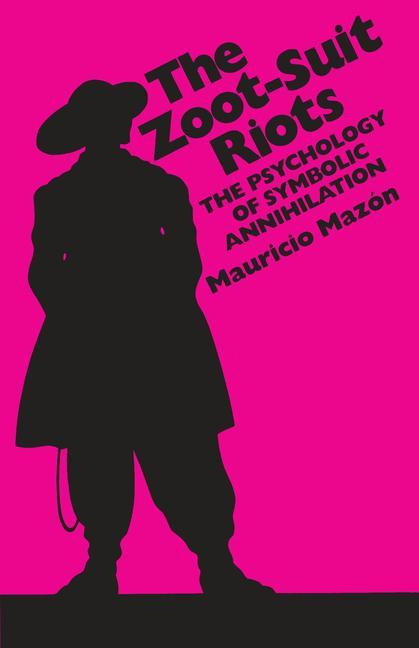 The Zoot-Suit Riots: The Psychology of Symbolic Annihilation als Taschenbuch