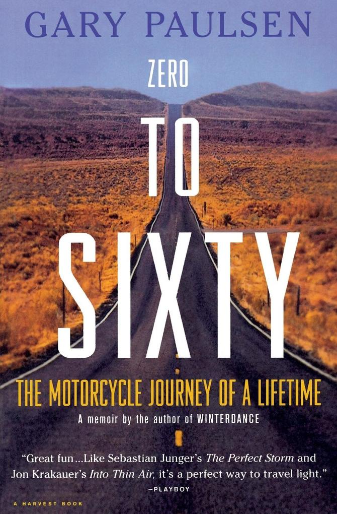 Zero to Sixty: The Motorcycle Journey of a Lifetime als Taschenbuch