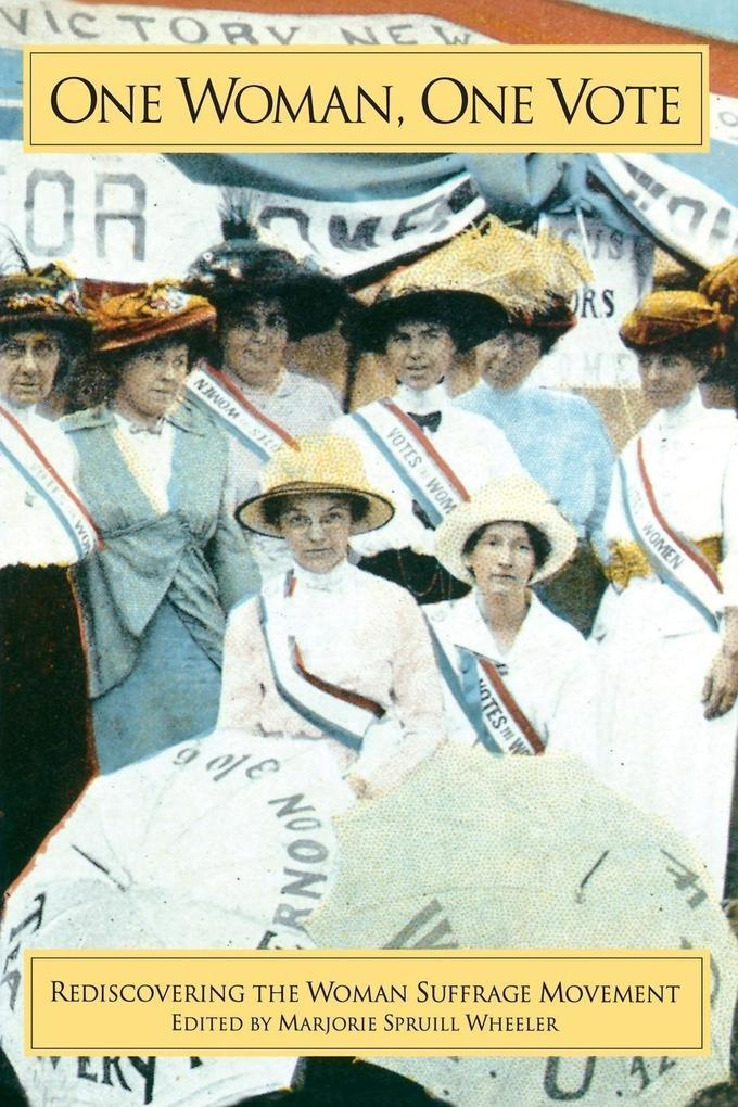 One Woman, One Vote: Rediscovering the Women's Suffrage Movement als Taschenbuch