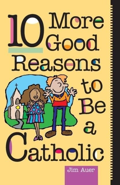 10 More Good Reasons to Be a Catholic als Taschenbuch