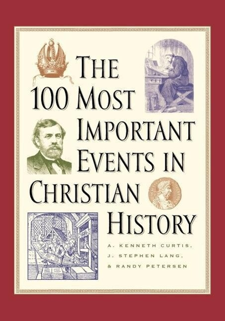 The 100 Most Important Events in Christian History als Taschenbuch