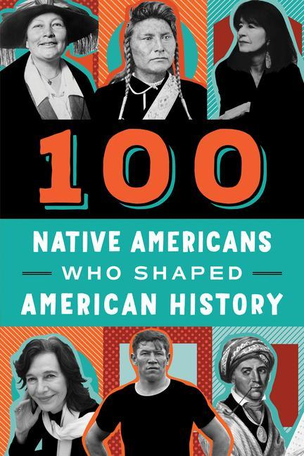 100 Native Americans: Who Shaped American History als Taschenbuch