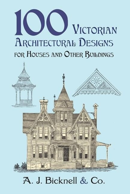 100 Victorian Architectural Designs for Houses and Other Buildings als Taschenbuch