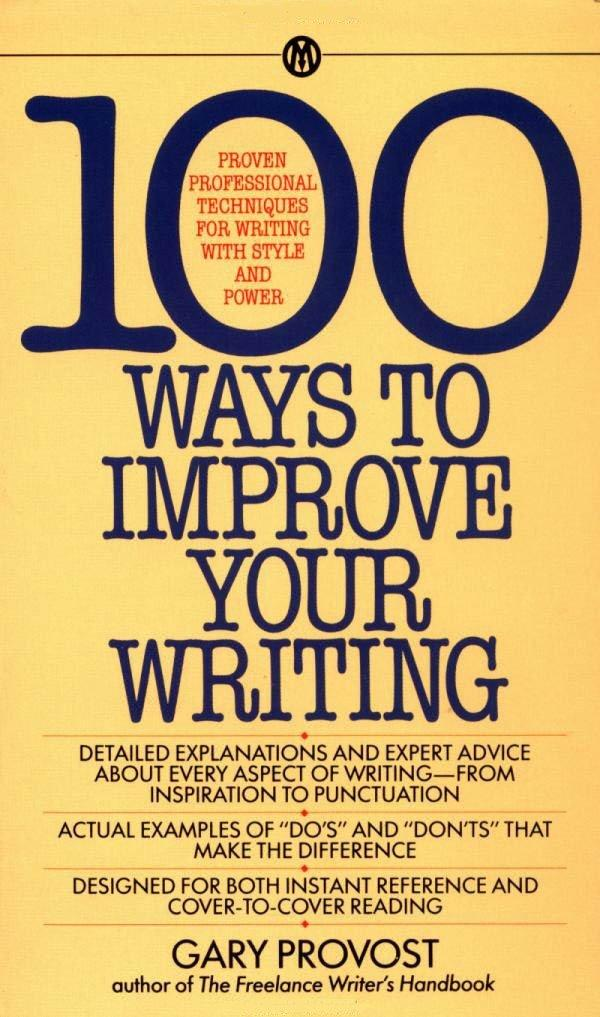 100 Ways to Improve Your Writing: Proven Professional Techniques for Writing Ith Style and Power als Taschenbuch