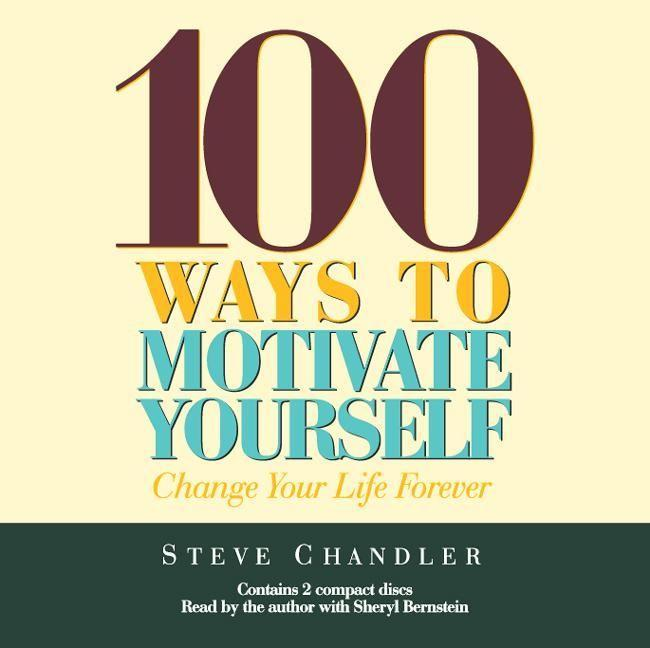 100 Ways to Motivate Yourself: Change Your Life Forever als Hörbuch