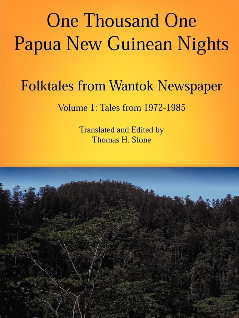 One Thousand One Papua New Guinean Nights: Folktales from Wantok Newspapers: Volume 1 Tales from 1972-1985 als Taschenbuch