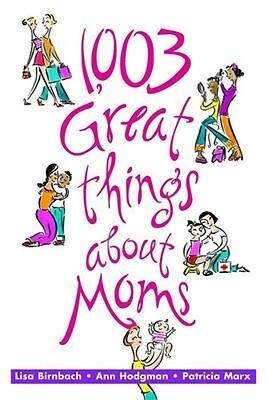 1,003 Great Things about Moms als Taschenbuch