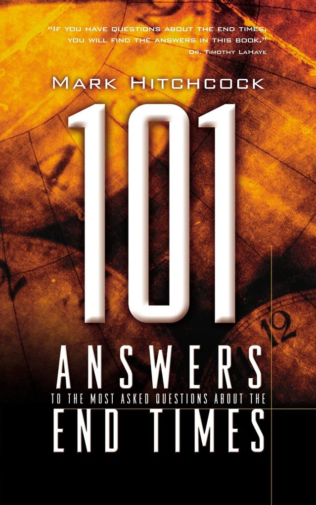 101 Answers to the Most Asked Questions about the End Times als Taschenbuch