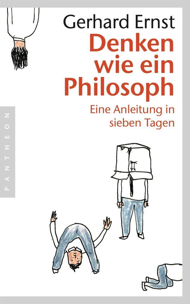 Denken wie ein Philosoph als eBook von Gerhard Ernst