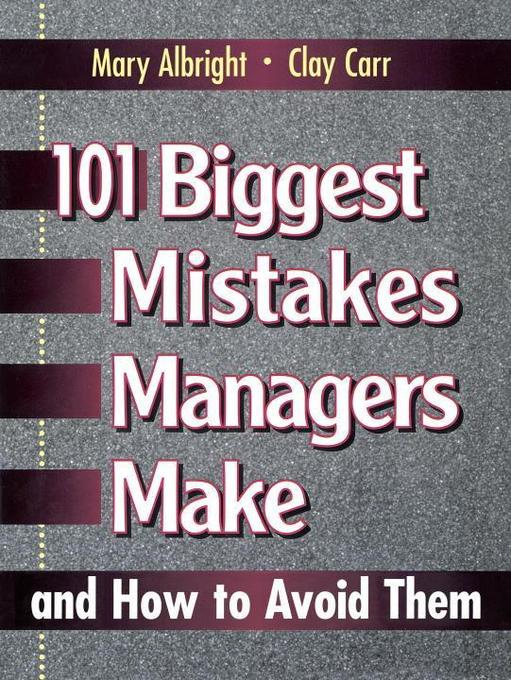 101 Biggest Mistakes Managers Make and How to Avoid Them als Buch
