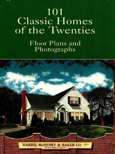 101 Classic Homes of the Twenties: Floor Plans and Photographs als Taschenbuch