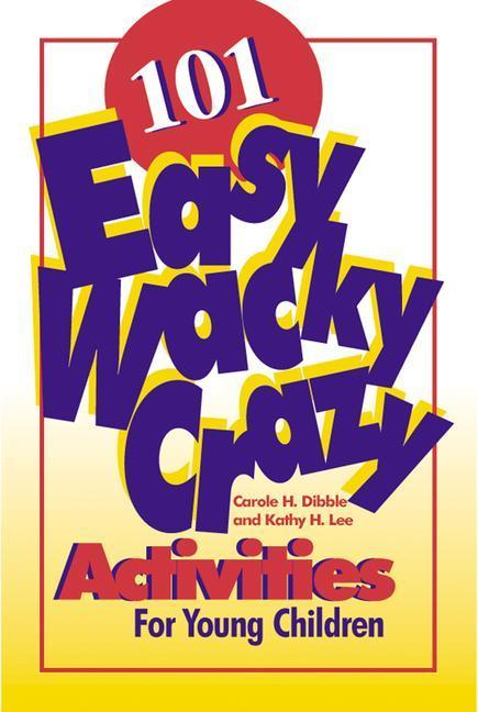 101 Easy, Wacky, Crazy Activities als Taschenbuch