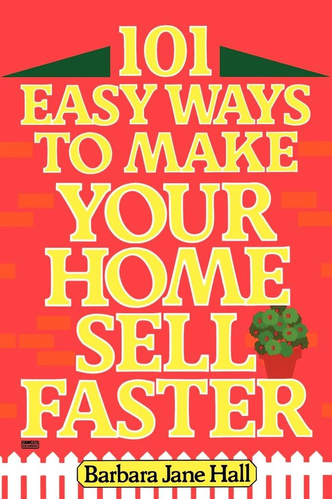 101 Easy Ways to Make Your Home Sell Faster als Taschenbuch
