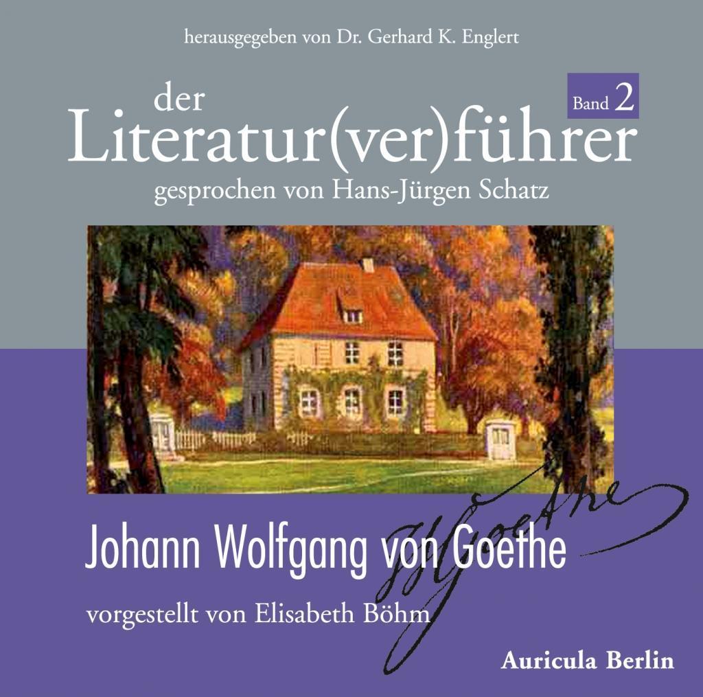 Der Literatur(ver)führer, Band 2: Johann Wolfgang von Goethe als Hörbuch