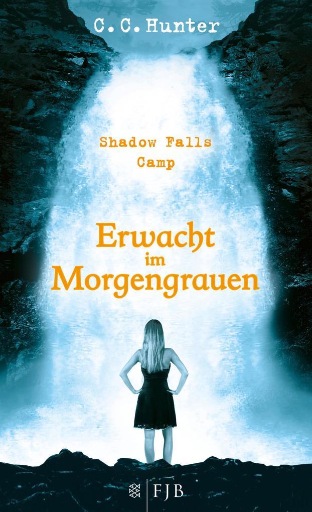 Shadow Falls Camp 02. Erwacht im Morgengrauen als Buch