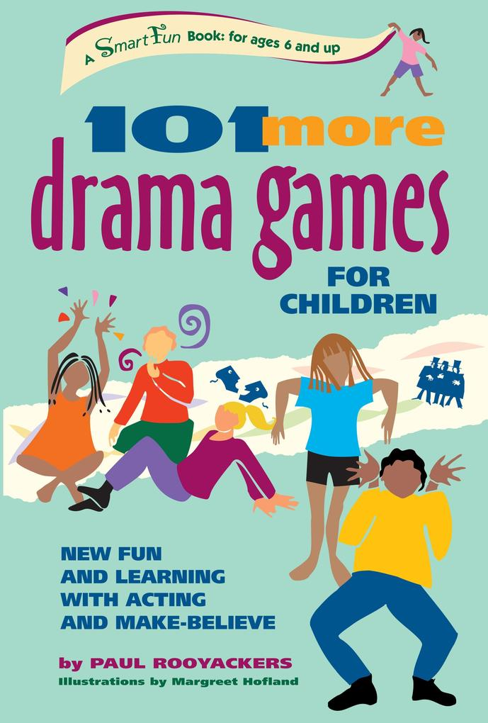 101 More Drama Games for Children: New Fun and Learning with Acting and Make-Believe als Taschenbuch