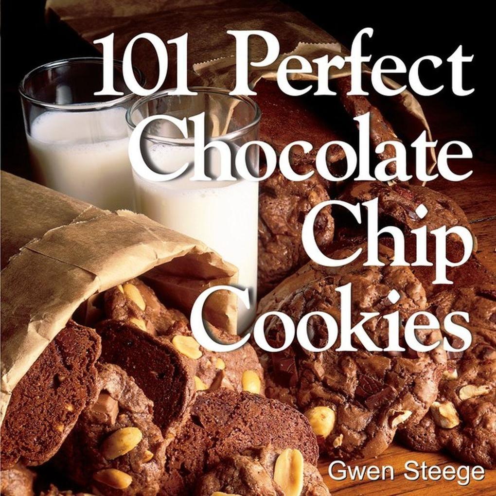 101 Perfect Chocolate Chip Cookies als Taschenbuch