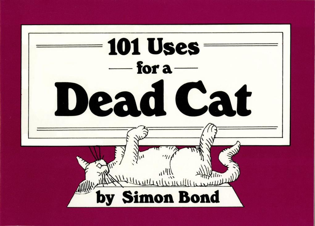 101 Uses for a Dead Cat als Taschenbuch