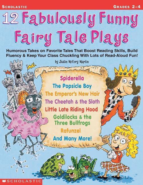 12 Fabulously Funny Fairy Tale Plays: Humorous Takes on Favorite Tales That Boost Reading Skills, Build Fluency & Keep Your Class Chuckling with Lots als Taschenbuch