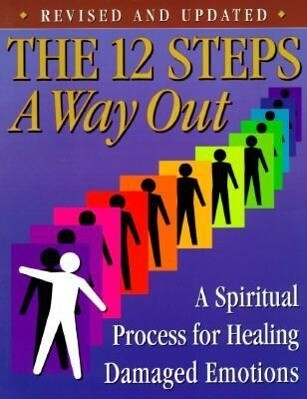 The 12 Steps: A Way Out: A Spiritual Process for Healing Damaged Emotions als Taschenbuch