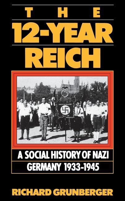 The 12-Year Reich: A Social History of Nazi Germany 1933-1945 als Taschenbuch