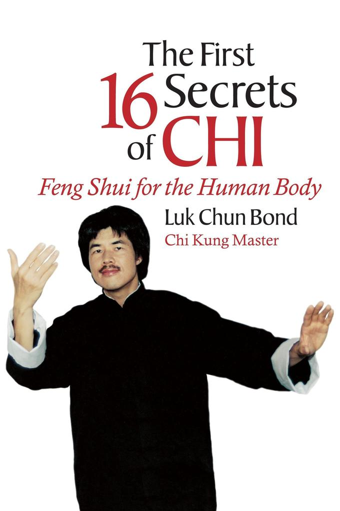 The First 16 Secrets of Chi: Feng Shui for the Human Body als Taschenbuch